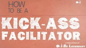 How to be a Kick-ass Facilitator Cover